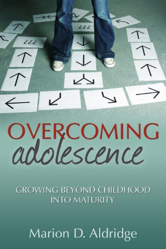 Overcoming Adolescence: Growing Beyond Childhood into Maturity