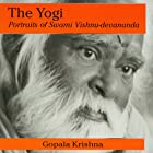 The Yogi: Portraits of Swami Vishnu-Devananda Hörbuch von Gopala Krishna Gesprochen von: Victoria Scott