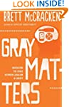 Gray Matters: Navigating the Space be...
