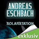 Solarstation (       ungekürzt) von Andreas Eschbach Gesprochen von: Sascha Rotermund