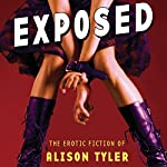 Exposed: The Erotic Fiction of Alison Tyler | Alison Tyler