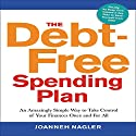 The Debt-Free Spending Plan: An Amazingly Simple Way to Take Control of Your Finances Once and For All Audiobook by JoAnneh Nagler Narrated by Walter Dixon