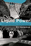 Liquid Power: Contested Hydro-Modernities in Twent...