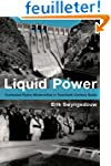 Liquid Power - Contested Hydro-Modern...