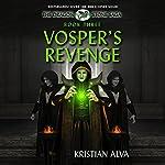 Vosper's Revenge: The Dragon Stone Saga, Book 3 | Kristian Alva