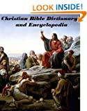 Christian Bible Dictionary and Encyclopedia (Illustrated)