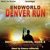 Denver Run: Endworld Series, Book 8 | David Robbins