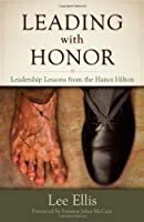 Leading With Honor: Leadership Lessons from the Hanoi Hilton Front Cover