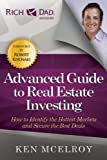 img - for The Advanced Guide to Real Estate Investing: How to Identify the Hottest Markets and Secure the Best Deals (Rich Dad's Advisors) book / textbook / text book