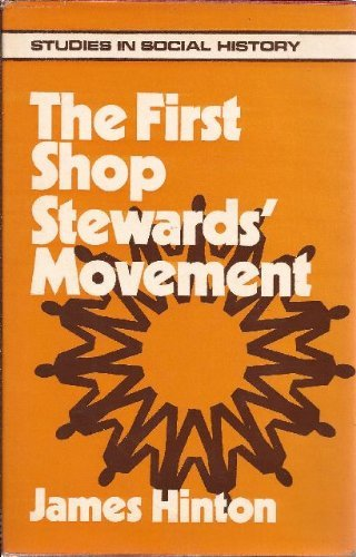First Shop Stewards' Movement (Studies in social history) PDF