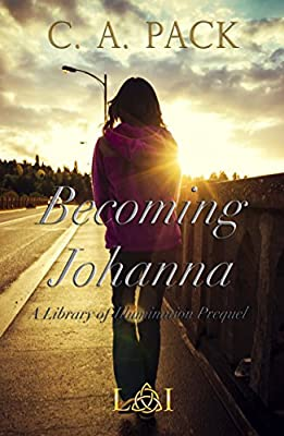Becoming Johanna: A Library of Illumination Prequel Novella
