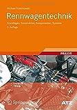 Rennwagentechnik: Grundlagen, Konstruktion, Komponenten, Systeme (ATZ/MTZ-Fachbuch)