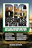 img - for Big Business in Little Rock book / textbook / text book