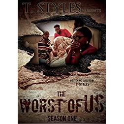 The Worst of Us (T. Styles Presents) Season One