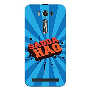 ColourCrust Asus Zenfone 2 Laser ZE500KL Mobile Phone Back Cover With Sadda Haq Quirky - Durable Matte Finish Hard Plastic Slim Case