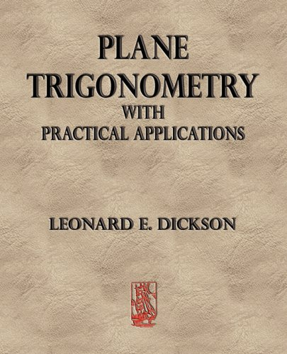 Plane Trigonometry With Practical Applications