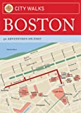 img - for City Walks: Boston: 50 Adventures on Foot book / textbook / text book
