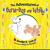 img - for The Adventures of Bone-Dog and Whity book / textbook / text book
