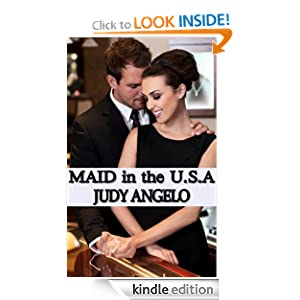 MAID in the USA (The BAD BOY BILLIONAIRES Series) Judy Angelo
