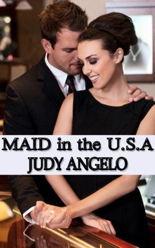 MAID in the USA (The BAD BOY BILLIONAIRES Series) by Judy Angelo