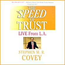 The Speed of Trust: Live from L.A. (       UNABRIDGED) by Stephen R. Covey