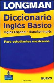 Longman Diccionario Ingles Basico, Ingles-Espanol, Espanol