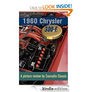 1960 Chrysler 300F - A picture review Cascadia Classic