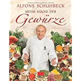 Meine Kche der Gewrzevon &#34;Alfons Schuhbeck&#34;