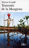 Traversee de la Mangrove (Francophone) (2070385469) by Maryse Conde