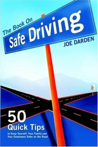 the-book-on-safe-driving-by-joe-t-darden-2008-10-06