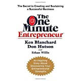 "The One Minute Entrepreneur: The Secret to Creating and Sustaining a Successful Businessvon ""Ken Blanchard"""