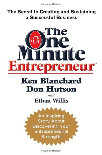 The One Minute Entrepreneur: The Secret To Creating And Sustaining A Successful Business front-621484