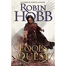 Fool's Quest: Book II of the Fitz and the Fool trilogy (       UNABRIDGED) by Robin Hobb Narrated by Elliot Hill