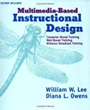 img - for Multimedia-Based Instructional Design : Computer-Based Training, Web-Based Training, and Distance Learning book / textbook / text book