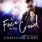 A Face in the Crowd | Christina Kirby