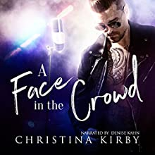 A Face in the Crowd Audiobook by Christina Kirby Narrated by Denise Kahn