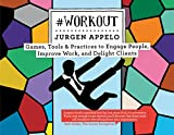 img - for #Workout: Games, Tools & Practices to Engage People, Improve Work, and Delight Clients book / textbook / text book