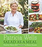 Salad as a Meal: Healthy Main-Dish Salads for Every Season (006123883X) by Wells, Patricia