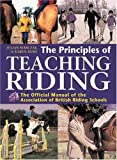 img - for The Principles of Teaching Riding: The Official Manual of the Association of British Riding Schools by Karen Bush (2005-09-25) book / textbook / text book