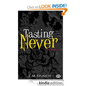 Tasting Never (Never say Never) C.M. Stunich