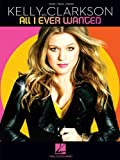 Kelly Clarkson: All I Ever Wanted (Piano/Vocal/Guitar)