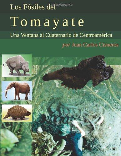 Los Fósiles Del Tomayate: Una Ventana Al Cuaternario De Centroamérica