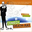 Comedy Death-Ray  by Paul F. Tompkins, David Cross, Patton Oswalt
