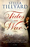 Tides of War: A Novel (1250002818) by Tillyard, Stella