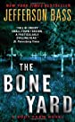 The Bone Yard: A Body Farm Novel [Mass Market Paperback]