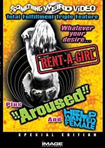 Rent a Girl / Aroused / Help Wanted Female (Something Weird)