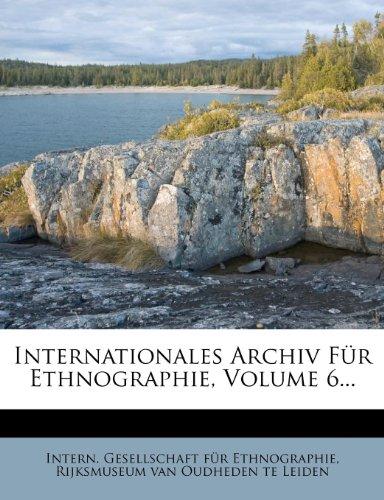 Internationales Archiv Für Ethnographie, Volume 6...
