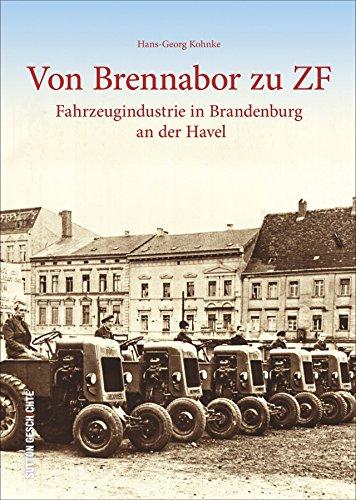 Von-Brennabor-zu-ZF-Historischer-Bildband-zur-Fahrzeuggeschichte-Technikgeschichte-in-Brandenburg-an-der-Havel-Alte-Fotografien-und-Bilder-ab-1871--Excelsior-und-ZF-Sutton-Arbeitswelten