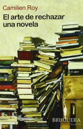 El Arte De Rechazar Una Novela