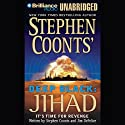 Deep Black: Jihad Audiobook by Stephen Coonts, Jim DeFelice Narrated by J. Charles